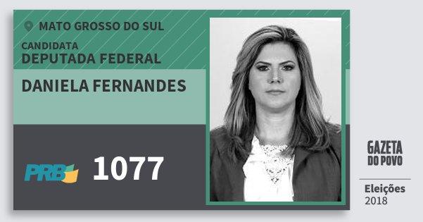 Santinho Daniela Fernandes 1077 (PRB) Deputada Federal | Mato Grosso do Sul | Eleições 2018