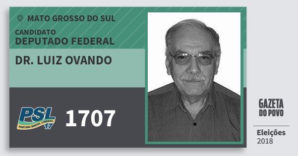 Santinho Dr. Luiz Ovando 1707 (PSL) Deputado Federal | Mato Grosso do Sul | Eleições 2018