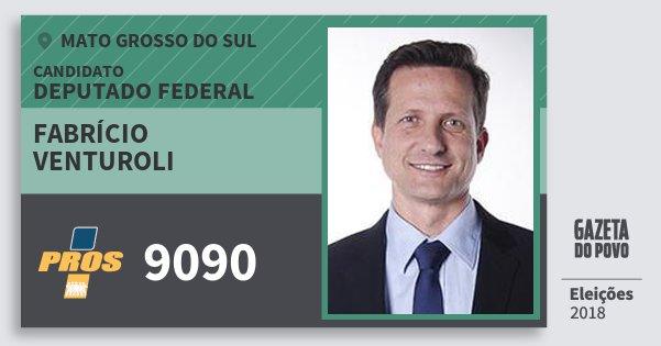 Santinho Fabrício Venturoli 9090 (PROS) Deputado Federal | Mato Grosso do Sul | Eleições 2018