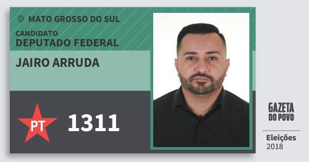 Santinho Jairo Arruda 1311 (PT) Deputado Federal | Mato Grosso do Sul | Eleições 2018
