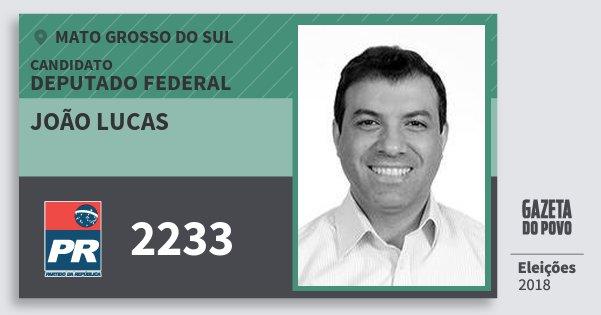 Santinho João Lucas 2233 (PR) Deputado Federal | Mato Grosso do Sul | Eleições 2018