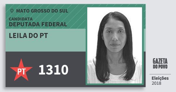 Santinho Leila do Pt 1310 (PT) Deputada Federal | Mato Grosso do Sul | Eleições 2018