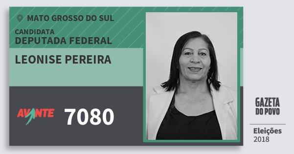 Santinho Leonise Pereira 7080 (AVANTE) Deputada Federal | Mato Grosso do Sul | Eleições 2018