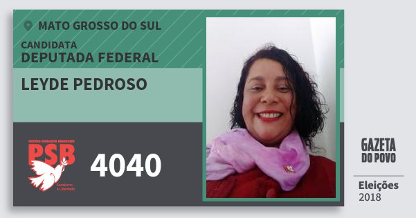 Santinho Leyde Pedroso 4040 (PSB) Deputada Federal | Mato Grosso do Sul | Eleições 2018