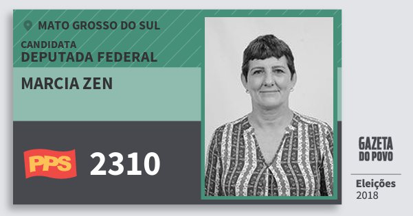 Santinho Marcia Zen 2310 (PPS) Deputada Federal | Mato Grosso do Sul | Eleições 2018