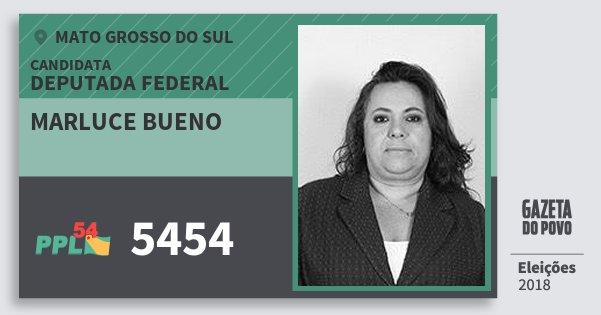 Santinho Marluce Bueno 5454 (PPL) Deputada Federal | Mato Grosso do Sul | Eleições 2018