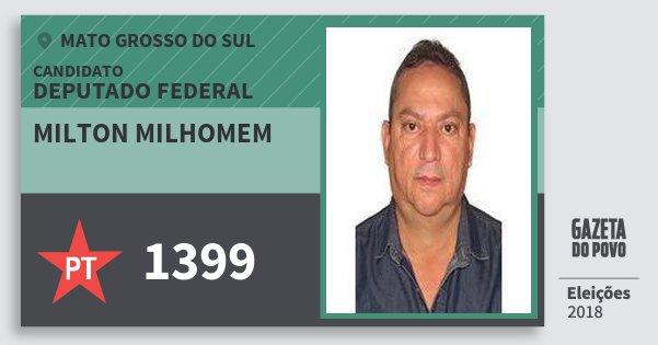 Santinho Milton Milhomem 1399 (PT) Deputado Federal | Mato Grosso do Sul | Eleições 2018