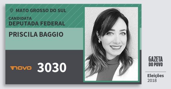 Santinho Priscila Baggio 3030 (NOVO) Deputada Federal | Mato Grosso do Sul | Eleições 2018