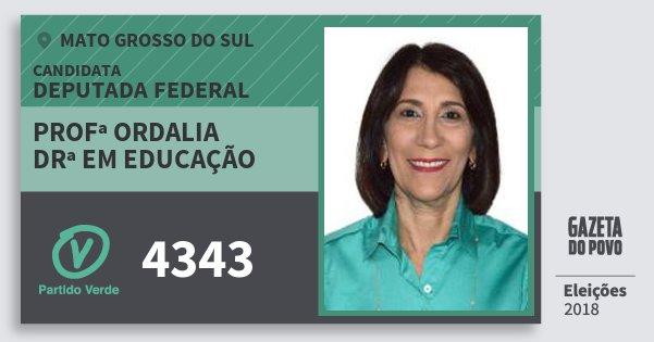Santinho Profª Ordalia Drª em Educação 4343 (PV) Deputada Federal | Mato Grosso do Sul | Eleições 2018