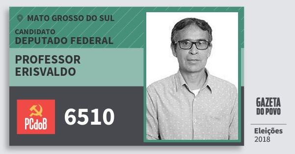 Santinho Professor Erisvaldo 6510 (PC do B) Deputado Federal | Mato Grosso do Sul | Eleições 2018