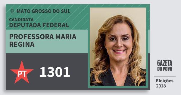 Santinho Professora Maria Regina 1301 (PT) Deputada Federal | Mato Grosso do Sul | Eleições 2018