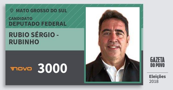 Santinho Rubio Sérgio - Rubinho 3000 (NOVO) Deputado Federal | Mato Grosso do Sul | Eleições 2018