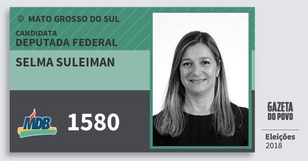 Santinho Selma Suleiman 1580 (MDB) Deputada Federal | Mato Grosso do Sul | Eleições 2018