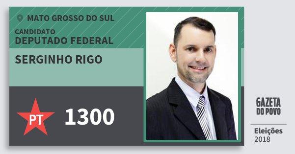 Santinho Serginho Rigo 1300 (PT) Deputado Federal | Mato Grosso do Sul | Eleições 2018