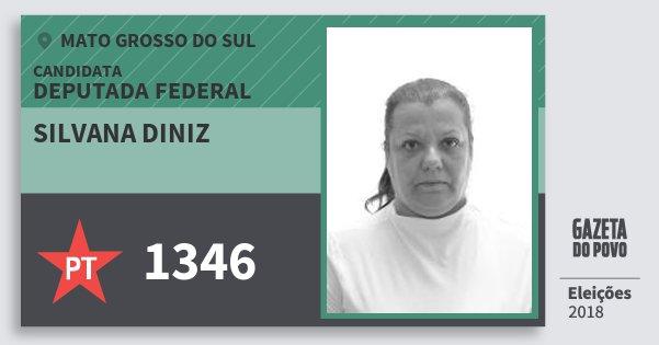 Santinho Silvana Diniz 1346 (PT) Deputada Federal | Mato Grosso do Sul | Eleições 2018