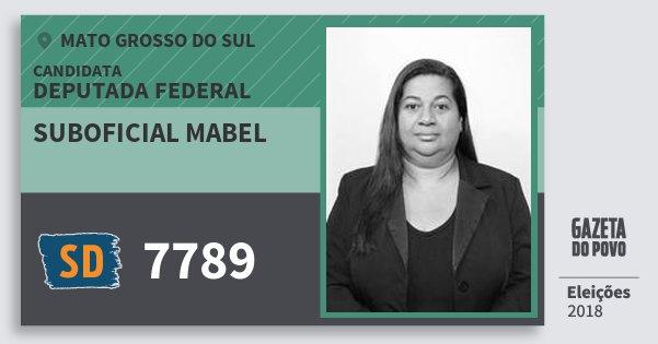 Santinho Suboficial Mabel 7789 (SOLIDARIEDADE) Deputada Federal | Mato Grosso do Sul | Eleições 2018