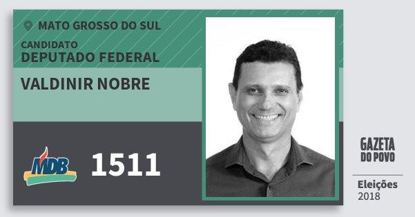 Santinho Valdinir Nobre 1511 (MDB) Deputado Federal | Mato Grosso do Sul | Eleições 2018