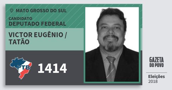 Santinho Victor Eugênio / Tatão 1414 (PTB) Deputado Federal | Mato Grosso do Sul | Eleições 2018