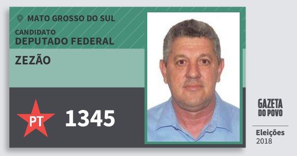 Santinho Zezão 1345 (PT) Deputado Federal | Mato Grosso do Sul | Eleições 2018
