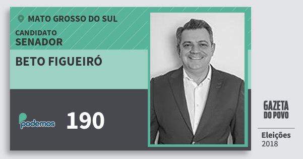 Santinho Beto Figueiró 190 (PODE) Senador | Mato Grosso do Sul | Eleições 2018