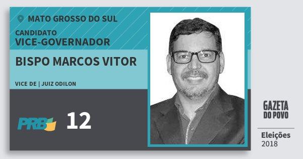 Santinho Bispo Marcos Vitor 12 (PRB) Vice-governador | Mato Grosso do Sul | Eleições 2018