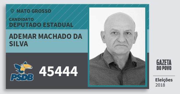 Santinho Ademar Machado da Silva 45444 (PSDB) Deputado Estadual   Mato Grosso   Eleições 2018