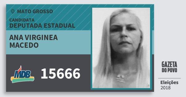 Santinho Ana Virginea Macedo 15666 (MDB) Deputada Estadual | Mato Grosso | Eleições 2018