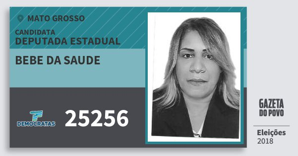 Santinho Bebe da Saude 25256 (DEM) Deputada Estadual | Mato Grosso | Eleições 2018