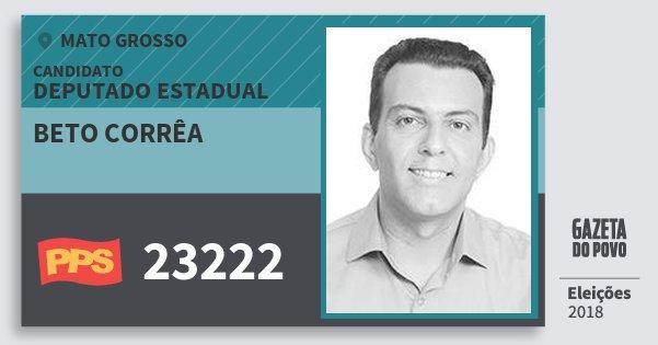Santinho Beto Corrêa 23222 (PPS) Deputado Estadual   Mato Grosso   Eleições 2018