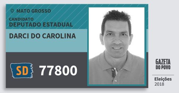 Santinho Darci do Carolina 77800 (SOLIDARIEDADE) Deputado Estadual   Mato Grosso   Eleições 2018