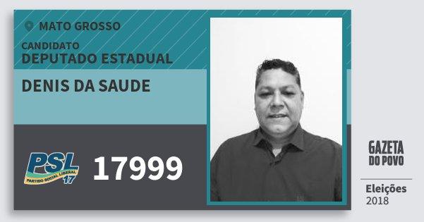 Santinho Denis da Saude 17999 (PSL) Deputado Estadual | Mato Grosso | Eleições 2018