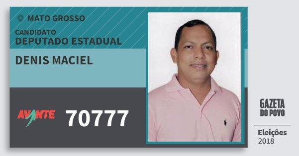 Santinho Denis Maciel 70777 (AVANTE) Deputado Estadual | Mato Grosso | Eleições 2018