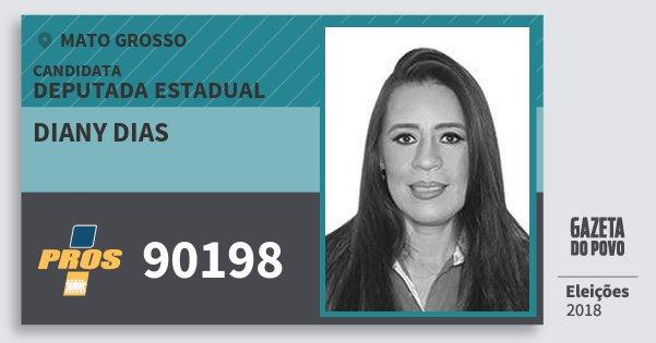 Santinho Diany Dias 90198 (PROS) Deputada Estadual   Mato Grosso   Eleições 2018