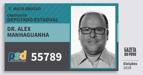Santinho Dr. Alex Manhaguanha 55789 (PSD) Deputado Estadual | Mato Grosso | Eleições 2018