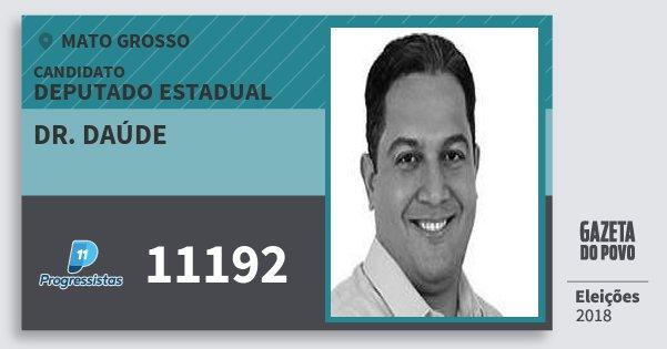 Santinho Dr. Daúde 11192 (PP) Deputado Estadual   Mato Grosso   Eleições 2018