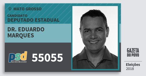 Santinho Dr. Eduardo Marques 55055 (PSD) Deputado Estadual | Mato Grosso | Eleições 2018