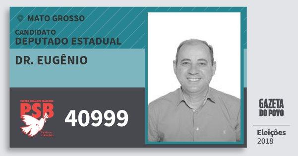 Santinho Dr. Eugênio 40999 (PSB) Deputado Estadual | Mato Grosso | Eleições 2018