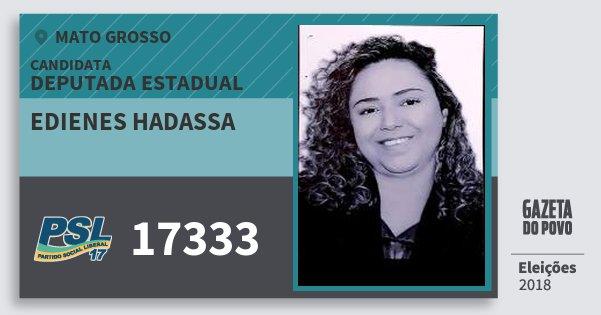 Santinho Edienes Hadassa 17333 (PSL) Deputada Estadual | Mato Grosso | Eleições 2018