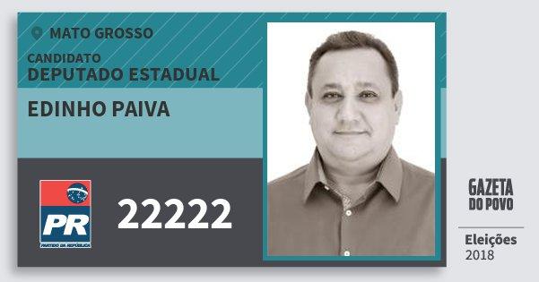 Santinho Edinho Paiva 22222 (PR) Deputado Estadual | Mato Grosso | Eleições 2018