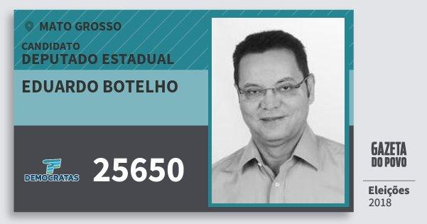 Santinho Eduardo Botelho 25650 (DEM) Deputado Estadual | Mato Grosso | Eleições 2018