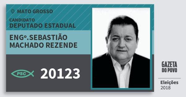 Santinho Engº.sebastião Machado Rezende 20123 (PSC) Deputado Estadual | Mato Grosso | Eleições 2018