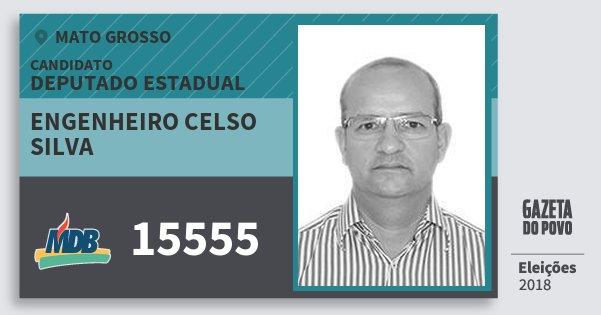 Santinho Engenheiro Celso Silva 15555 (MDB) Deputado Estadual | Mato Grosso | Eleições 2018