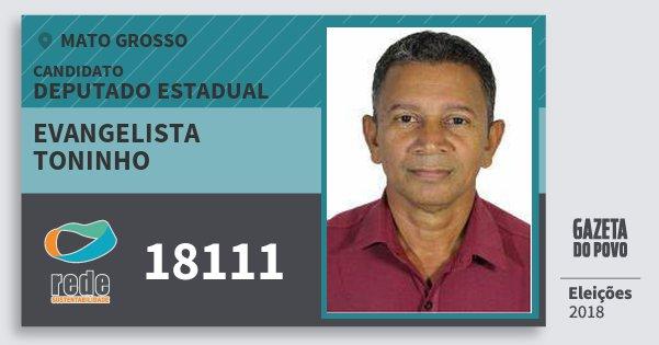 Santinho Evangelista Toninho 18111 (REDE) Deputado Estadual | Mato Grosso | Eleições 2018