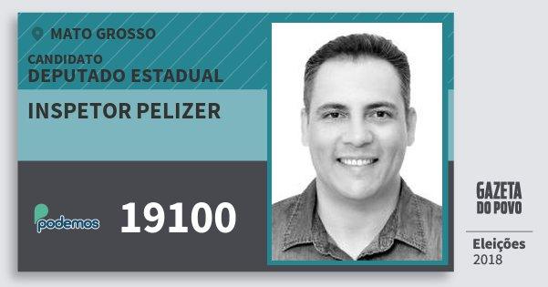 Santinho Inspetor Pelizer 19100 (PODE) Deputado Estadual | Mato Grosso | Eleições 2018