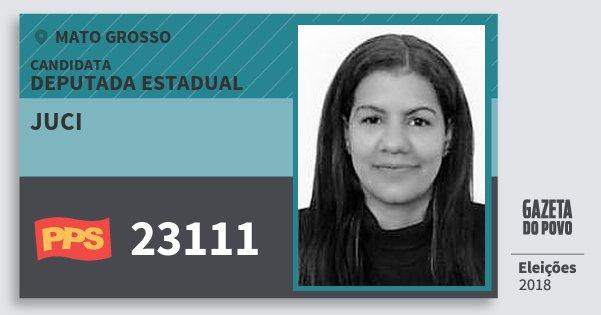 Santinho Juci 23111 (PPS) Deputada Estadual | Mato Grosso | Eleições 2018
