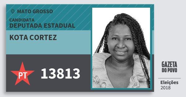 Santinho Kota Cortez 13813 (PT) Deputada Estadual   Mato Grosso   Eleições 2018