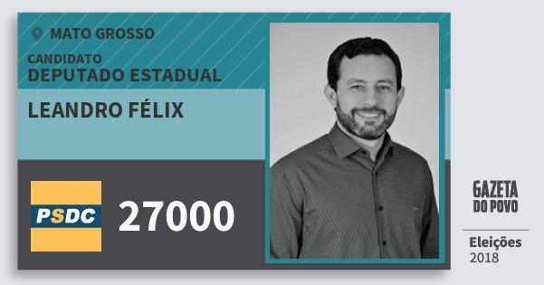 Santinho Leandro Félix 27000 (DC) Deputado Estadual | Mato Grosso | Eleições 2018