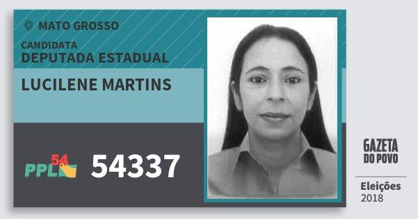Santinho Lucilene Martins 54337 (PPL) Deputada Estadual | Mato Grosso | Eleições 2018