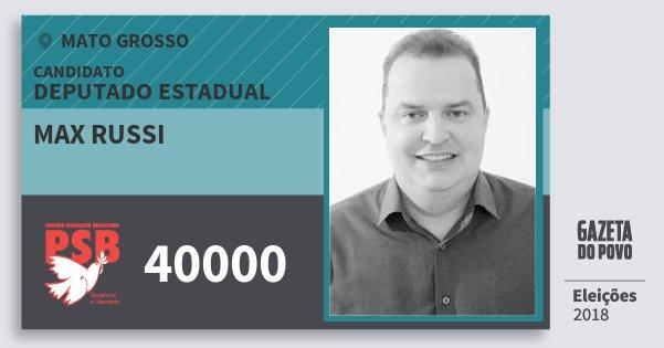 Santinho Max Russi 40000 (PSB) Deputado Estadual | Mato Grosso | Eleições 2018