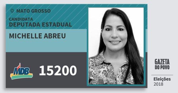Santinho Michelle Abreu 15200 (MDB) Deputada Estadual   Mato Grosso   Eleições 2018